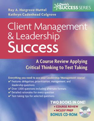 Client Management and Leadership Success By Hargrove-huttel, Ray/ Colgrove, Kathryn Cadenhead